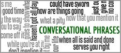 Conversational Phrases