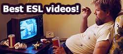 Best ESL videos