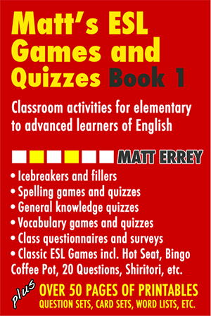 Matt's ESL Games and Quizzes - for immediate download
