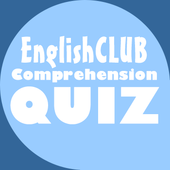 English Comprehension Quiz for ESL learners