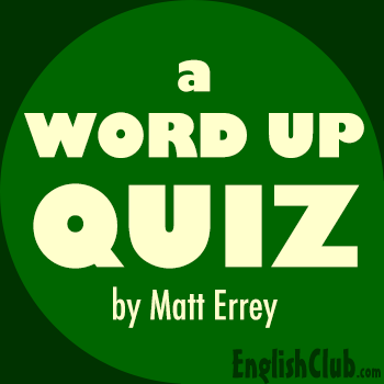 a WORD UP quiz by Matt Errey