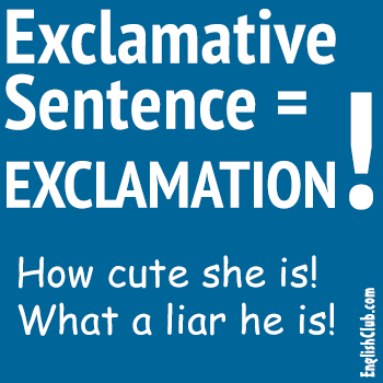 exclamative sentence = exclamation