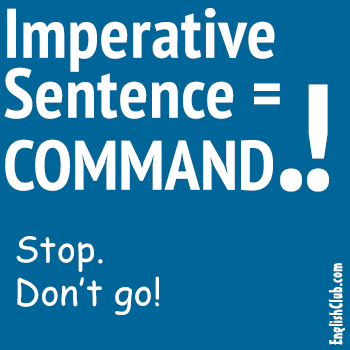 Imperative Sentence (command) | Grammar | EnglishClub