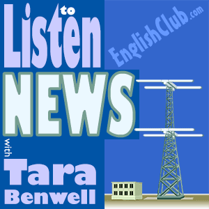 Listen to the news in English with Tara Benwell
