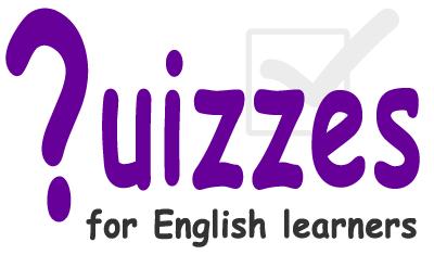 English grammar quiz: English Grammar Quizzes - Easy (ESL, EFL