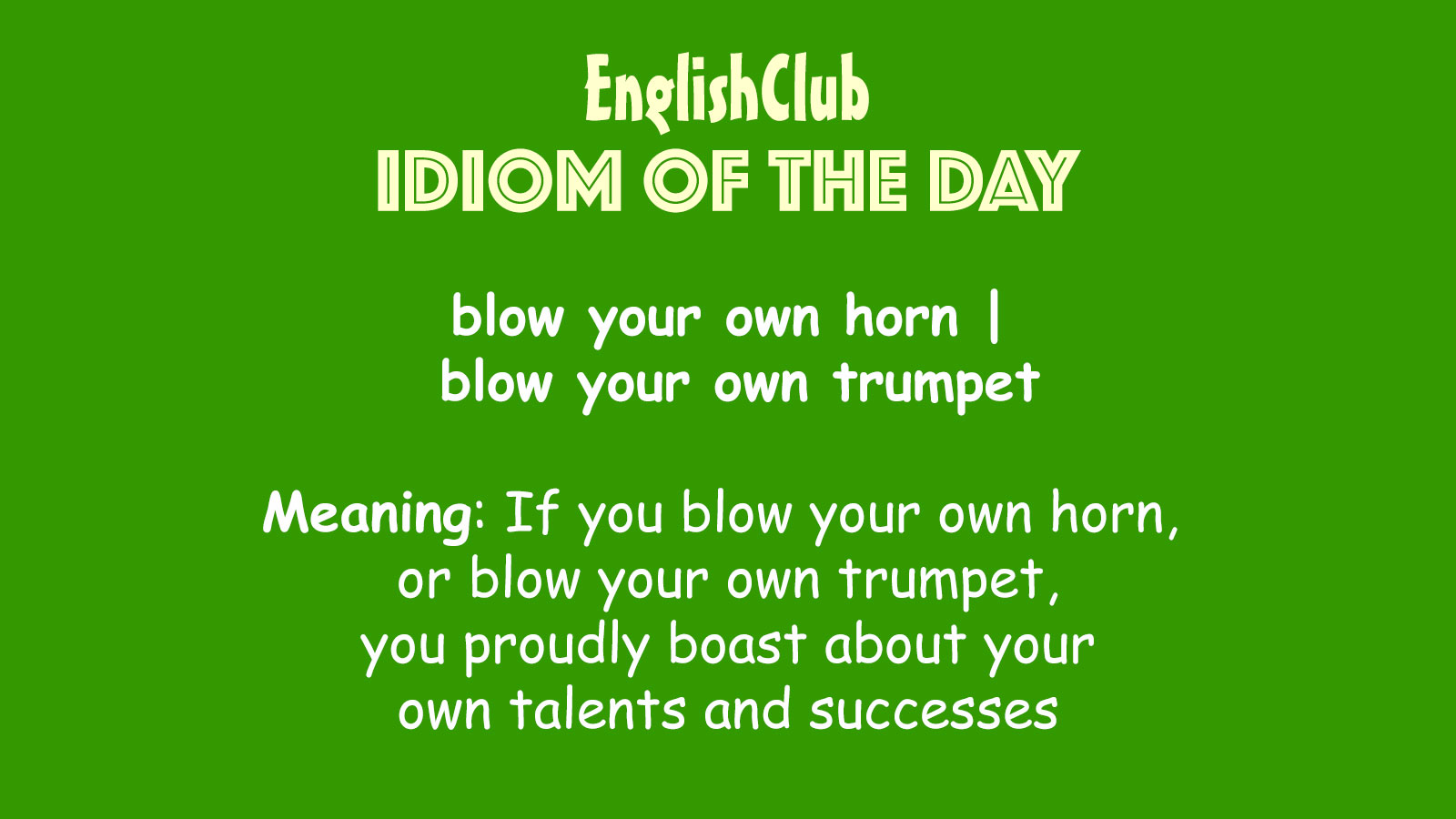 blow your own horn | blow your own trumpet