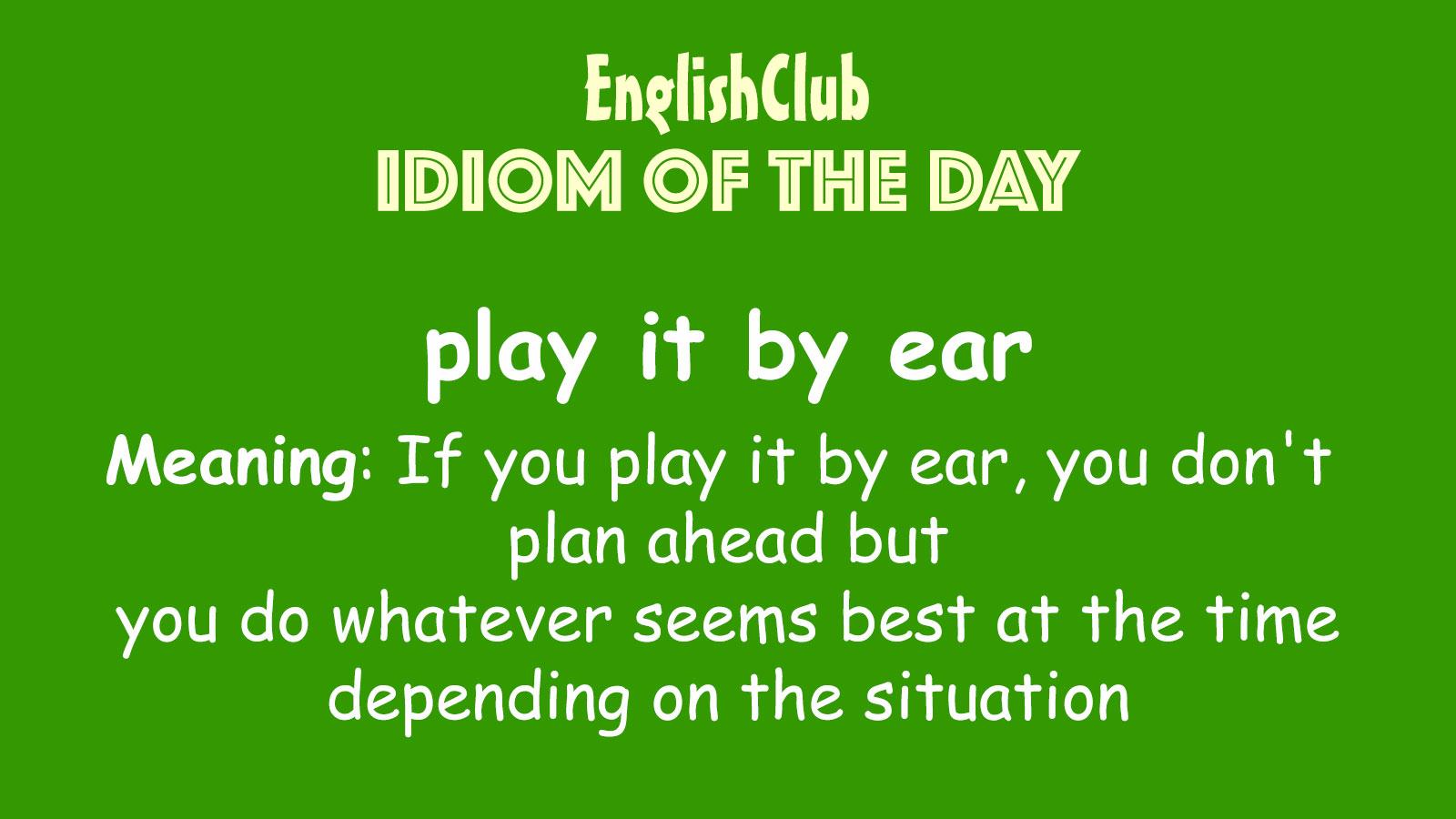 Play It By Ear Vocabulary Englishclub