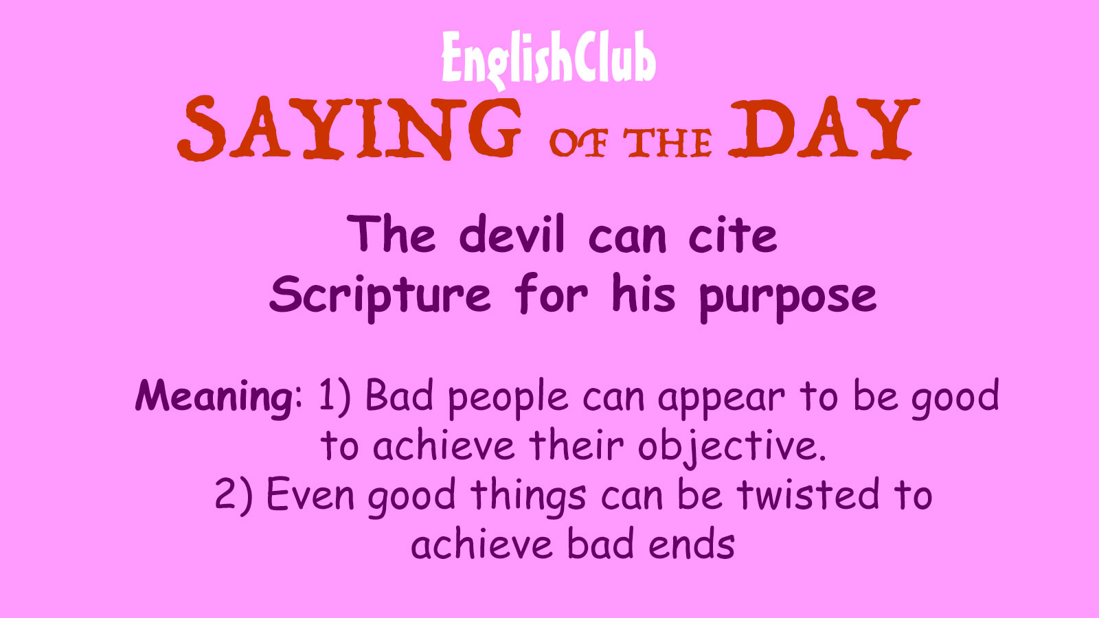 The devil can cite Scripture for his purpose