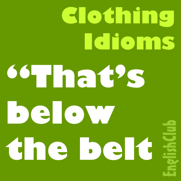 Clothing Idioms Vocabulary Englishclub