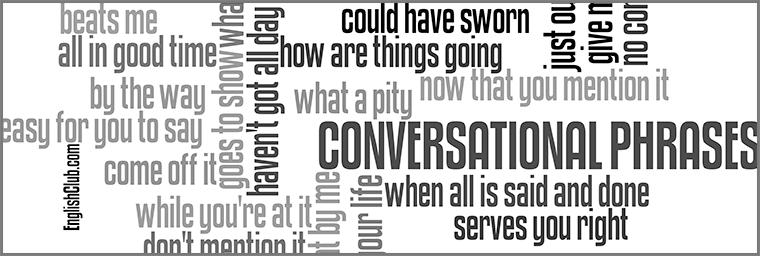 Conversational Phrases | Vocabulary | EnglishClub