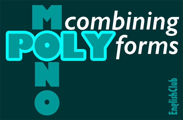 combining forms mono- and poly-